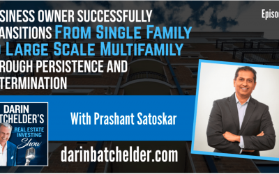 Business Owner Successfully Transitions From Single Family To Large Scale Multifamily Through Persistence and Determination [Ep. 006]